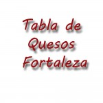 Tabla de quesos fortaleza